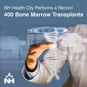 NH Health City Completes More Than 400 Bone Marrow Transplants
