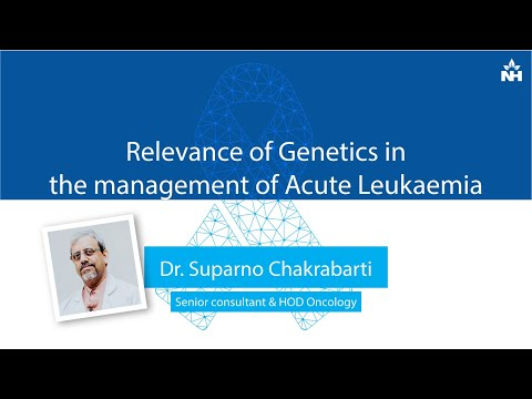 Relevance of Genetics in the management of Acute Leukaemia | Dr. Suparno Chakrabarti