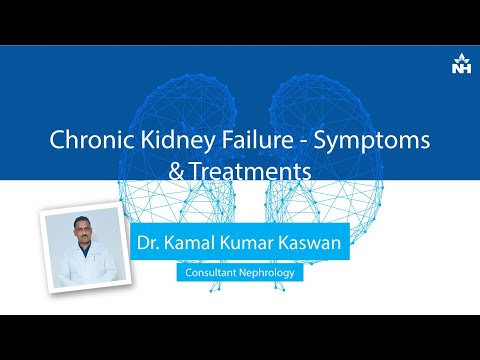 Chronic Kidney Failure - Symptoms & Treatment | Dr. Kamal Kumar Kaswan