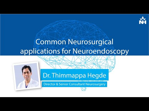 Common Neurosurgical applications for Neuroendoscopy | Dr. Thimappa Hegde