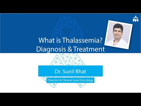 What is Thalassemia: Diagnosis & Treatment | Dr. Sunil Bhat