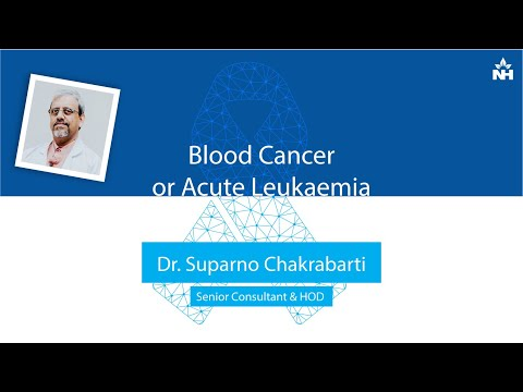 Blood Cancer or Acute Leukaemia | Dr. Suparno Chakrabarti