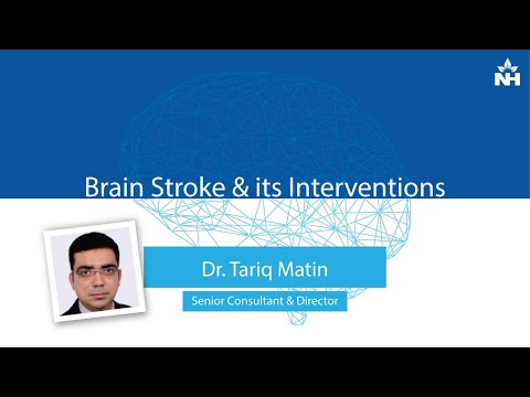 Brain Stroke & its Interventions | Dr.Tariq Matin