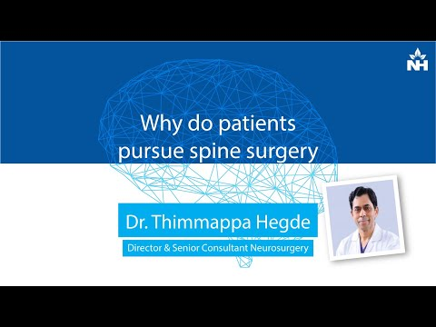 Why do patients pursue spine surgery | Dr. Thimappa Hegde