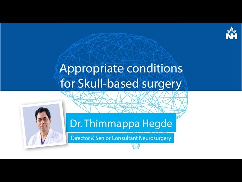 Appropriate conditions for Skull-based surgery | Dr. Thimappa Hegde