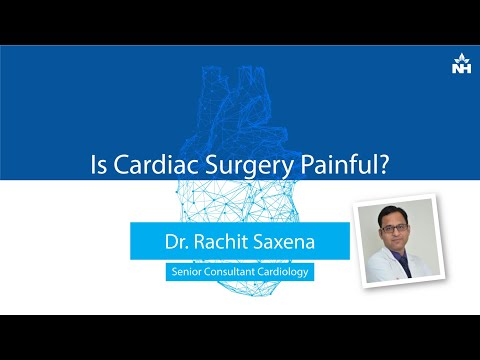 Is Cardiac Surgery painful? | Dr. Rachit Saxena