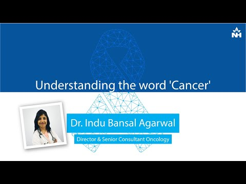 Understanding Cancer, Causes, Symptoms & Treatment | Dr. Indu Bansal Agarwal (Hindi)