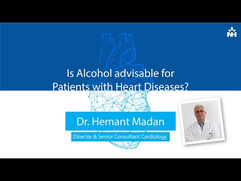 Is Alcohol advisable for Patients with Heart Diseases? | Dr. Hemant Madan