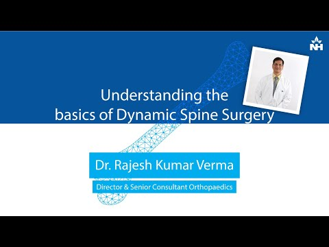 Understanding the basics of Dynamic Spine Surgery | Dr. Rajesh Verma