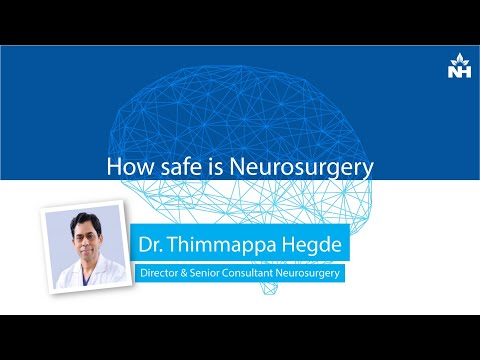 How safe is Neurosurgery | Dr. Thimmappa Hegde