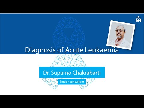 Diagnosis of Acute Leukaemia | Dr Suparno Chakrabarti